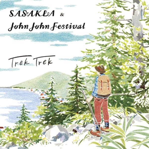 SASAKLA & John John Festival 「Trek Trek」