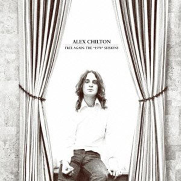アレックス・チルトン『フリー・アゲイン~1970 セッションズ』