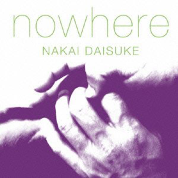 中井大介 『nowhere』