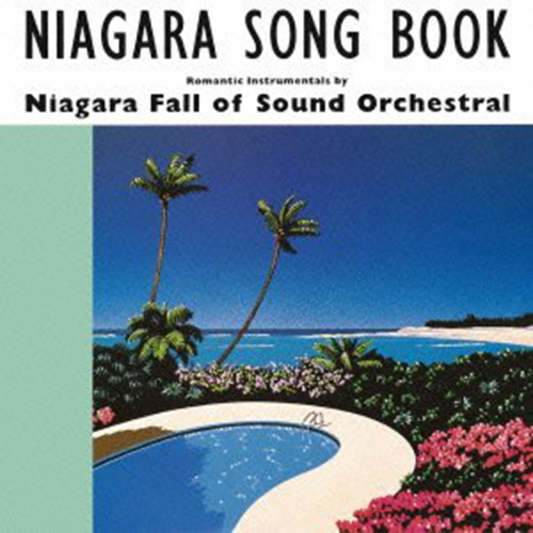 Niagara Fall Of Sound Orchestral 「NIAGARA SONG BOOK」