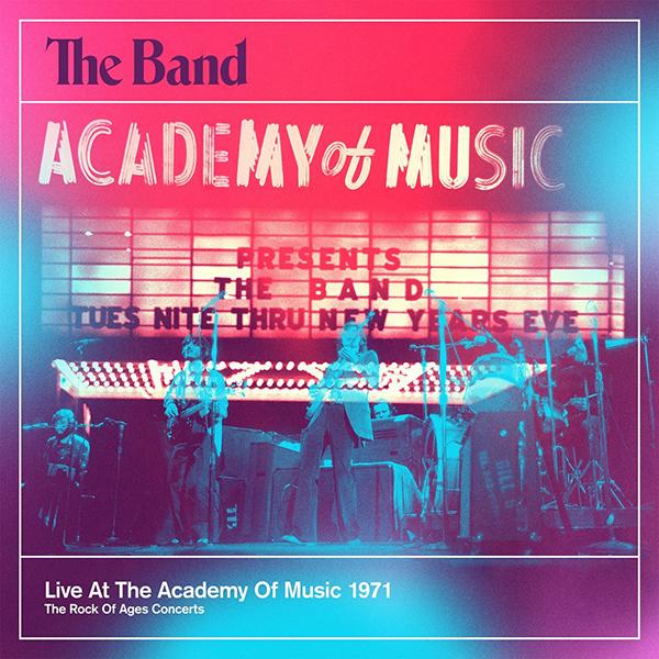 ザ・バンド『ライヴ・アット・アカデミー・オブ・ミュージック 1971』