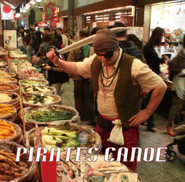 Pirates Canoe『Pirates Canoe』