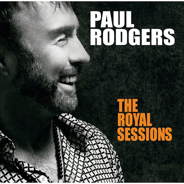 ポール・ロジャース 『ザ・ロイアル・セッションズ』