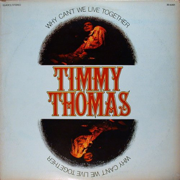 Timmy Thomas『Why Can't We Live Together』