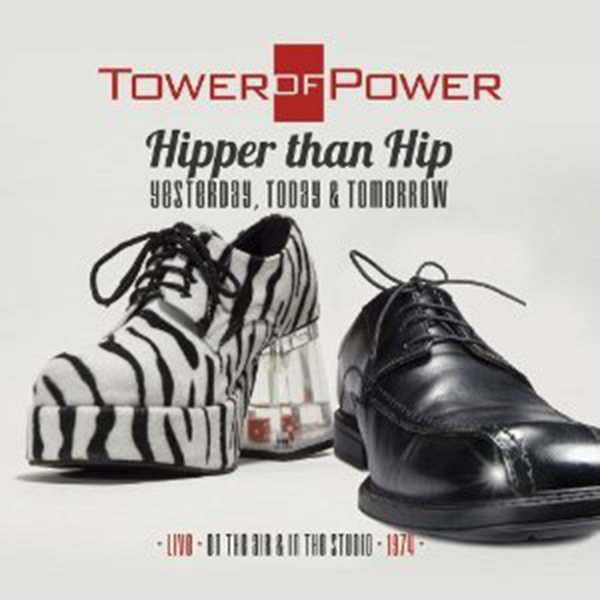 タワー・オブ・パワー『ヒッパー・ザン・ヒップ ライヴ・イン・ザ・スタジオ 1974』