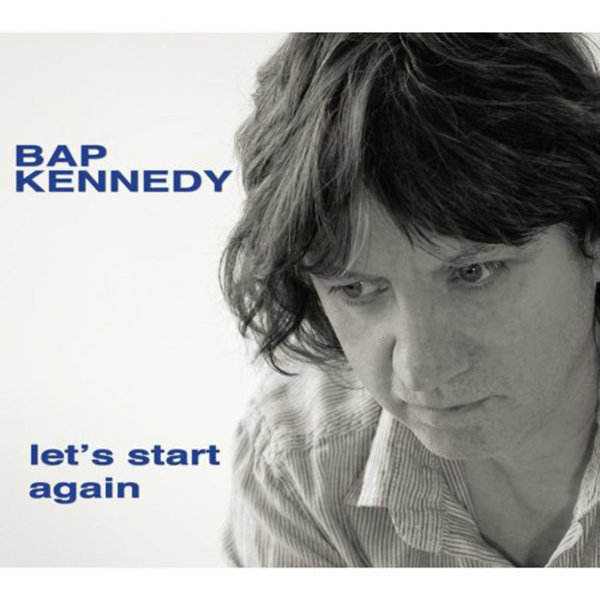 BAP KENNEDY『Let's Start Again』