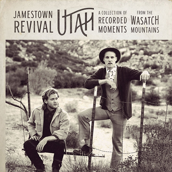 Jamestown Revival『Utah』