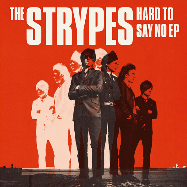 THE STRYPES『HARD TO SAY NO』