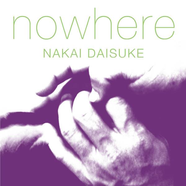 中井大介『nowhere』