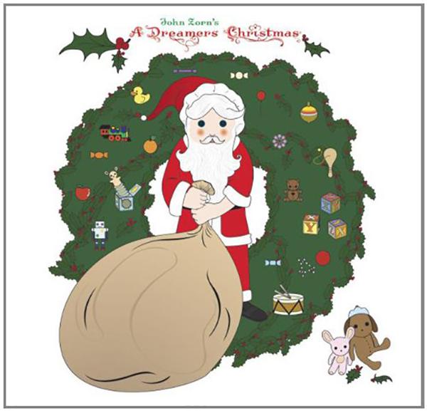 John Zorn 『A Dreamers Christmas』