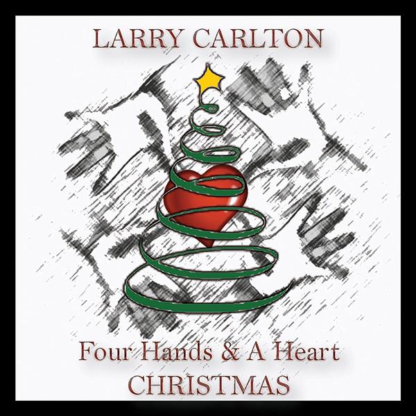 ラリー・カールトン『Four Hands & A Heart CHRISTMAS』