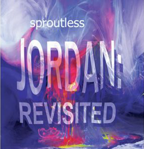 Sproutless『JORDAN:REVISITED』